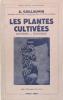 Les plantes cultivées - Histoire, économie.. GUILLAUMIN A.