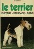 Le Terrier  - Élevage, dressage, soins.. PUGNETTI G.