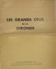 Les grands crus de la Gironde . Conseil inter professionnel du vin de Bordeaux