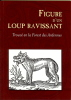Figure d'un loup ravissant Trouvé en la Forest des Ardennes et de la destruction par luy faicte en plusieurs bourgs villages et dependances d'icelle ...