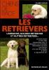 Les Retrievers : Labrador, Golden Retriever et autres Retrievers. DUPUIS Claire