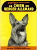 Le chien de berger allemand. BLINEAU R.