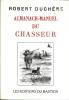 Almanach manuel du chasseur. DUCHENE Robert