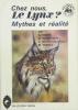 Chez nous, le Lynx ? Mythes et réalité. Collectif