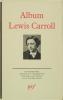 Album Lewis CARROLL. ( Album de la Pléiade ) GATTEGNO Jean
