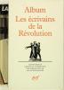 Album Les écrivains de la Révolution. ( Album de la Pléiade ) A. Gernoux, P. Condamine...(DARIUS)