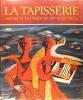 La tapisserie - Histoire et technique du XIVè au XXè siècle . VERLET P., FLORISOONE M., HOFFMEISTER A. & TABARD F.