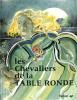 Les chevaliers de la table ronde. CHAPPON Georges
