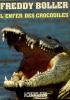 L'ENFER DES CROCODILES. BOLLER FreddY