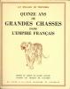 Quinze ans de Grandes chasses dans l'Empire Français - Du tigre de la jungle au tigre des mers. DELALEU DE TREVIERES J. P. ( AUCLAIR)