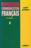 Expressions communication français. 2e. Guide pratique . LEFEBVRE H.