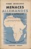 Menaces Allemandes sur l'Afrique . GROSCLAUDE Pierre