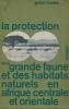 La protection de la grande faune et des habitats naturels en Afrique centrale et orientale . HUXLEY Julian