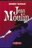 Jean Moulin. La constance et l'honneur de la République. TAUSSAT Robert
