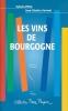 Les vins de Bourgogne. PITIOT Sylvain - SERVANT Jean Charles