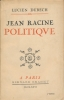 Jean Racine politique. DUBECH Lucien