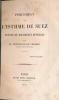 Percement de l'Isthme de Suez. Exposé et documents officiels. LESSEPS Ferdinand de
