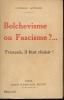 Bolchevisme ou Fascisme ? ... Français, il faut choisir !. AYMARD Camille