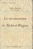 La vie amoureuse de Richard Wagner . BARTHOU Louis