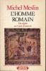 L'Homme romain des Origines au 1er siècle de notre ère . MESLIN Michel