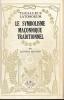 Thesaurus Latomorum. Le symbolisme maçonnique traditionnel . BAYARD Jean-Pierre