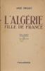 L'Algérie fille de France . FOUCAULT André