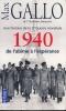 Une historie de la 2e guerre mondiale. 1940. De l'abîme à l'espérance . GALLO Max