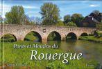 Ponts et moulins du Rouergue. CARAMANTE Bernard