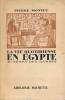La vie quotidienne en Egypte au temps de Ramsès. XIIIe - XIIe siècles avec J.C. . MONTET Pierre