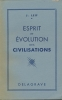 Esprit et évolution des civilisations. LEIF J