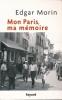 Mon Paris, Ma mémoire . MORIN Edgar