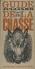 Guide Julliard de la chasse . SOYEZ Jean Marc