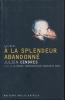 A la splendeur abandonnée suivie de La censure, conversation avec Marguerite Duras . CENDRES Julien