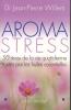 Aroma famille. 50 stress de la vie quotidienne traitées par les huiles essentielles. WILLEM Jean-Pierre Dr