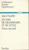 Etudes de grammaire et de style. II. CHAILLET JEAN