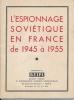 L'espionnage soviétique en France de 1945 à 1955 . COLLECTIF