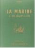 La Marine - I - Des Origines à 1700 - Direction Jacques Martin - collaboration Georges Fouillé et Bob de Moor. HERGÉ
