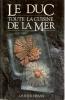 Le Duc - Toute la cuisine de la mer - en collaboration avec Jacqueline Saulnier. MINCHELLI (Paul & Jean)