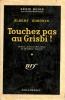Touchez pas au grisbi ! - Préface de Pierre MAC-ORLAN. SIMONIN (Albert)