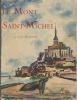 Le Mont Saint-Michel, Éditions B. Arthaud (anciennement Éditions J. Rey), Grenoble, 1931. MAUCLAIR Camille -