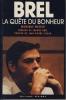Brel : La Quête du Bonheur, L'Amour, La Femme - Editions Sevigny Clamart 1990. WATRIN Monique -