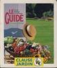 Le Guide, Traité Pratique De Jardinage, 31ème Édition, Editions Copedit/Clause Jardin, Brétigny-sur-Orge, 1995. COLLECTIF, GARNIER Catherine