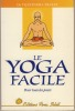 Le Yoga Facile Pour tous les Jours - Editions Vivez Soleil Genève 1999. VIJAYENDRA PRATAP (DR.) -
