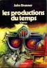 Les productions du temps (The Productions of Time). BRUNNER John