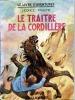 Le traître de la Cordillère . PRACHE Léonce
