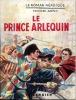 Le prince Arlequin . ADENIS Edouard