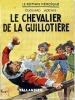 Le chevalier de la Guillotière . ADENIS Edouard