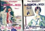 Le démon de midi Tome 1 et 2 . BOURGET Paul