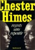 Regrets sans repentir (The Quality of Hurt - My Life of Absurdity). HIMES Chester