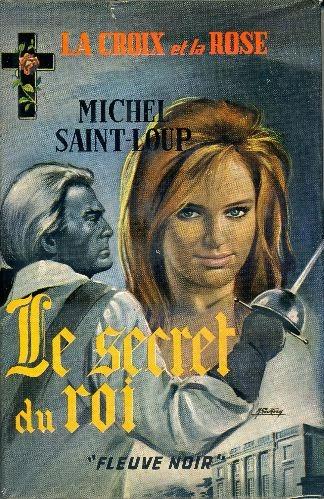 Saint Loup Michel Le Secret Du Roi Livre Rare Book